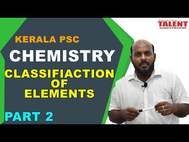 KERALA PSC | ASSISTANT GRADE | CHEMISTRY -CLASSIFICATION OF ELEMENTS PART 2