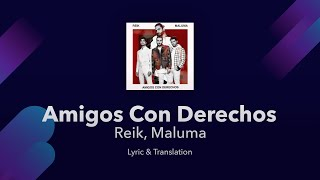 Reik, Maluma - Amigos Con Derechos S English And Spanish - English S Translation & Meaning