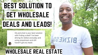 The BEST Solution To Find Wholesale Real Estate Deals And Seller Leads