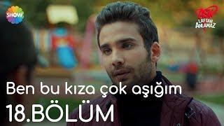 """Aşk Laftan Anlamaz 18.Bölüm   """"Ben Bu Kıza çok Aşığım"""""""