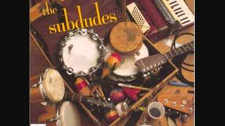 The Subdudes-Need Somebody.wmv