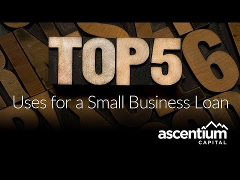 Small Business Loan: Top 5 Uses Video