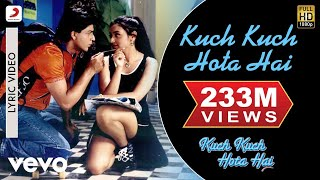 Kuch Kuch Hota Hai Lyric Video - Title Track|Shahrukh Khan