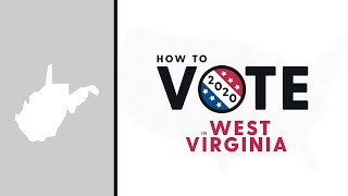How To Vote In West Virginia 2020