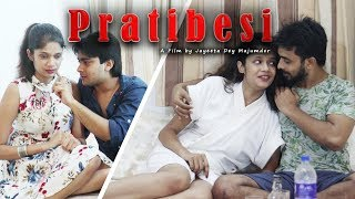 Bengali Short Film 2018 | Pratibesi | Full Movie | By Jayeeta Dey Majumder | Amit | Subhadip | Koyel