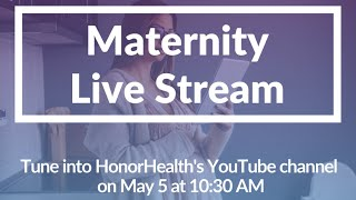 HonorHealth Maternity: Preparing For Your Hospital Stay During COVID-19