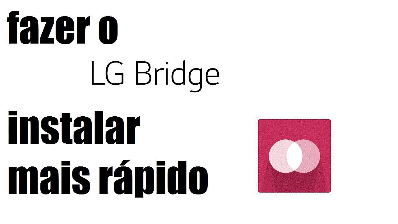 Como atualizar o software LG Bridge?