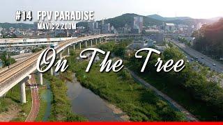 #14 On The Tree (FPV Paradise!!)