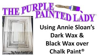 How To Apply Annie Sloans Dark And Black Wax