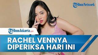 Polda Metro Jaya Periksa Rachel Vennya Hari Ini Terkait Penyelidikan Kasus Kabur dari Karantina