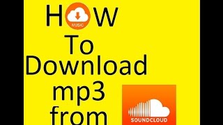How to download music mp3 from soundcloud on Android 2016