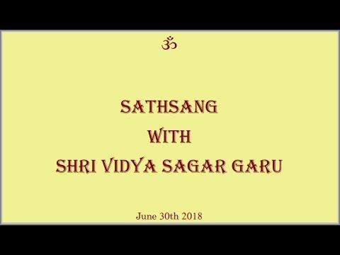 Sathsang With Shri Vidya Sagar Garu [June 30th 2018]