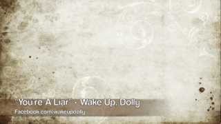 """""""You're A Liar"""" - Wake Up, Dolly"""