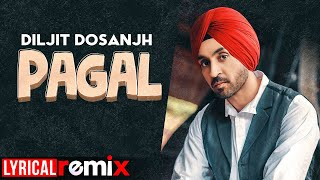 Pagal (Lyrical Remix) | Diljit Dosanjh | Latest Punjabi Songs 2020 | Speed Records