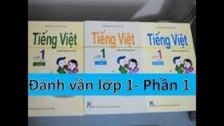 Dạy bé đánh vần tiếng Việt lớp 1 - Phần 1- Hoc online NQK