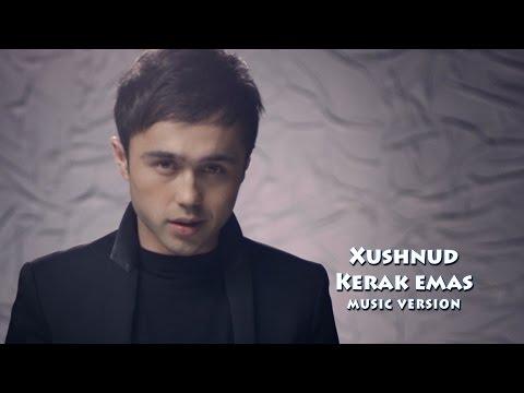 Xushnud - Kerak emas | Хушнуд - Керак эмас (music version)