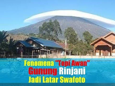 "Viral Fenomena Alam ""Topi Awan"" Gunung Rinjani Jadi Latar Swafoto"