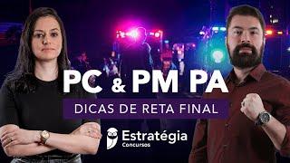 Concursos PC e PM PA: Dicas de reta final
