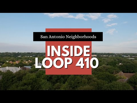 San Antonio TX Neighborhoods Inside Loop 410