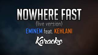 Eminem feat. Kehlani - Nowhere Fast (Live/Extended Version) [KARAOKE HD]