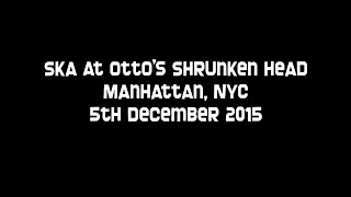 Scofflaws, Rude Boy George and Beat Brigade at Otto's Shrunken Head 5th December 2015