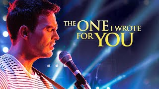 The One I Wrote For You 2014 Full Movie Video
