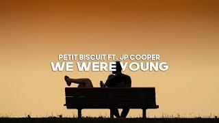 Petit Biscuit Ft. JP Cooper    We Were Young