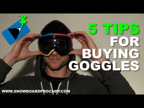 5 Tips for Buying Snowboard Goggles – Snowboard Gear Tips
