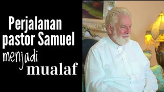 Video Mualaf mantan Pastor Amerika   Samuel shropshire MP3, 3GP, MP4, WEBM, AVI, FLV September 2019