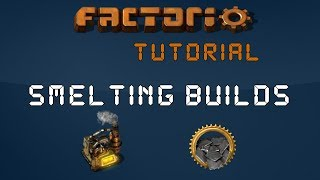 Factorio Tutorial   Smelting Builds  Layouts