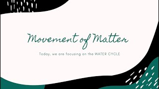 Matter Flow in an Ecosystem: The Water Cycle