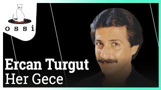 Ercan Turgut / Her Gece