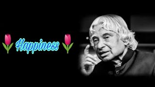 Happiness... | New APJ Abdul Kalam Sir Motivational Whatsapp Status & Quotes | Inspiration Quotes |