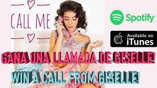 "Gana una llamada de Giselle con ""Call Me""! Win a call from Giselle listening ""Call Me"""