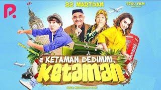 Ketaman dedimmi ketaman (treyler) | Кетаман дедимми кетаман (трейлер)