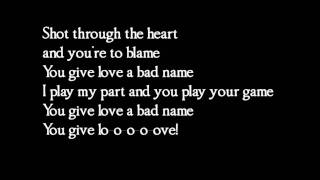 Bon Jovi - You give love a bad name - lyrics