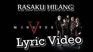 Five Minutes - Rasaku Hilang ( Lyric Video ) . [ New Song 2018 ]