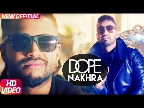 Dope Nakhra  Sam Sandhu, Sukhe Muzical Doctorz, AB Rockstar