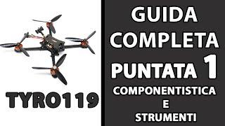 COME COSTRUIRE UN DRONE FPV ECONOMICO LONG RANGE Puntata 1 - Eachine Tyro119 - FPV ITA