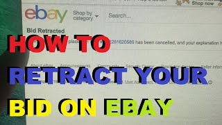 EBAY TUTORIAL - How To Retract Your Bid On Ebay