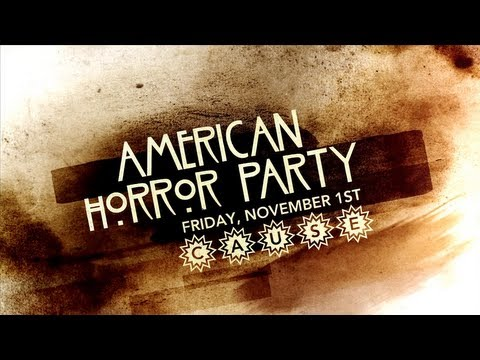American Horror Party -- Friday November 1st, 2013