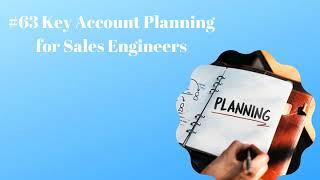#63 Key Account Planning for Sales Engineers