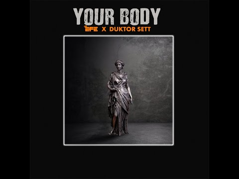 Efe x Duktor Sett - Your Body