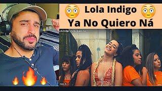 Lola Indigo - Ya No Quiero Ná - REACTION VIDEO!!!