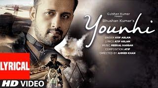 Atif Aslam : Younhi Lyrical  Video Song   Atif Birthday Special   Latest Hindi Song 2017   T-Series