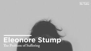 The Problem of Suffering (Eleonore Stump)