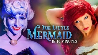 The Little Mermaid in 10 Minutes