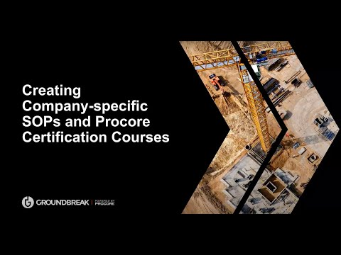 Creating Company-specific SOPs and Procore Certification Courses ...