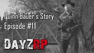 Quinn Bauer's Story   Episode 11: Dead Ones (DayZRP.com)