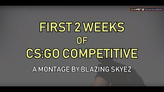 CS:GO - FIRST 2 WEEKS OF COMPETITIVE - My Competitive Highlights 1 (Noob Montage)